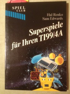 Superspiele für Ihren TI99/4A Hal Renko, Sam Edwards ISBN 3-7643-1603-9