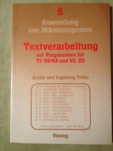 Textverarbeitung mit Programmen für TI-99/4A und VC-20 Arnim und Ingeborg Tölke