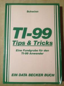 TI-99 Tips & Tricks Karl P. Schwinn ISBN 3-89011-006-1 © 1983 Data Becker GmbH