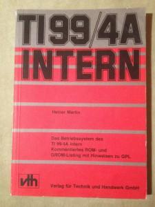TI99/4A Intern Heiner Martin ISBN 3-88180-008-5 © 1985 vth