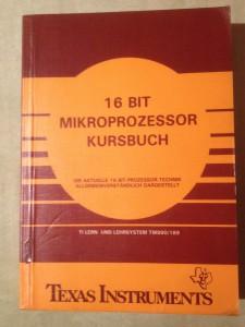 16 Bit Mikroprozessor Kursbuch Best.Nr. 295/72819 ISBN 3-88078-029-3 © 1979 Texas Instruments