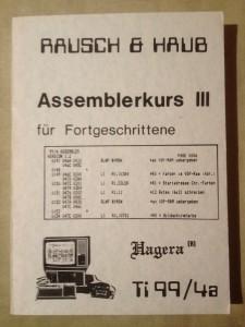 Hagera Assemblerkurs III für Fortgeschrittene TI-99/4a