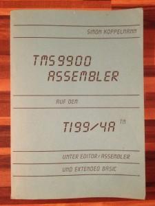 TMS9900 Assembler auf dem TI99/4A unter Editor/Assembler und Extended Basic Simon Koppelmann